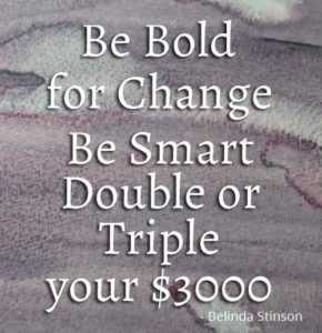 Be Smart Double or Triple your 3000 Be Bold for Change Series quote image