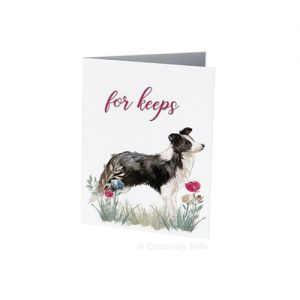 Border Collie for keeps greeting card