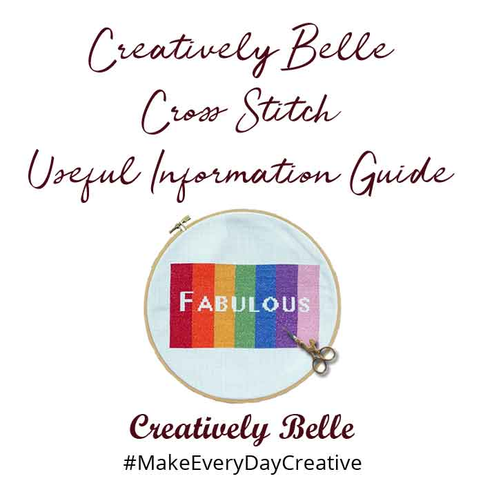 The Creatively Belle Cross Stitch Useful Information Guide