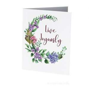 Live Joyously and celebrate life with this beautiful hydrangea themed greeting card by Creatively Belle