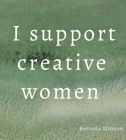 I support creative women quote by Belinda Stinson of Creatively Belle button