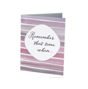 Remember that time when greeting card by Creatively Belle