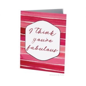 I Think You're Fabulous Greeting Card by Creatively Belle
