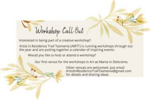 Artist in Residence Trail Tasmania Workshop Call out!