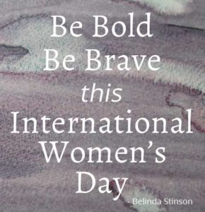 Be bold Be Brave this international womens day by Belinda Stinson of Creatively Belle IWD2017
