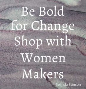 Be Bold for Change Shop with Women Makers