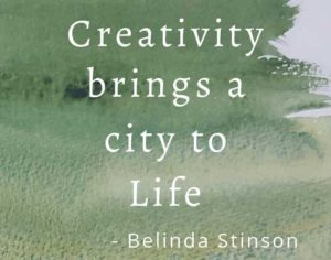 Creativity Brings a City to Life quote by Belinda Stinson