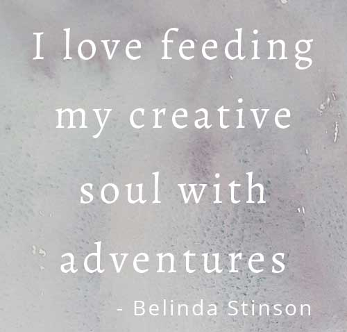 I love feeding my creative soul with adventures quote